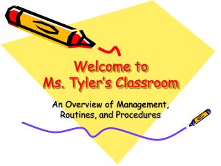 Welcome to  Ms. Tyler's Classroom