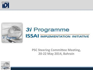 PSC  Steering  Committee  Meeting , 20-22 May 2014, Bahrain