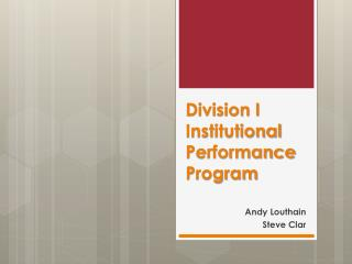 Division I  Institutional Performance Program