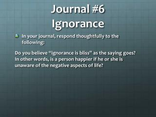 Journal #6 Ignorance
