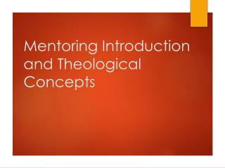 Mentoring  Introduction and  Theological Concepts