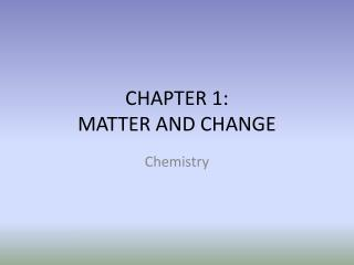 CHAPTER 1: MATTER AND CHANGE