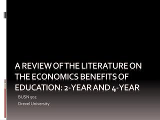 A Review of the literature on the economics benefits of education: 2-year and 4-year