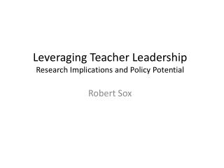 Leveraging Teacher Leadership Research Implications and Policy Potential
