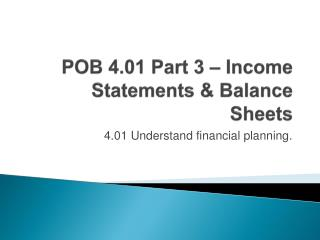 POB 4.01 Part 3 – Income Statements & Balance Sheets