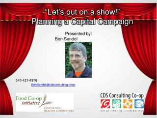 """""""Let's put on a show!"""" Planning a Capital Campaign"""