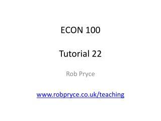 ECON 100 Tutorial 22