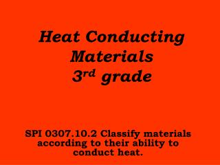 Heat Conducting Materials 3 rd  grade