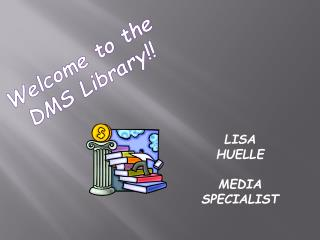 Welcome to the  DMS Library!!