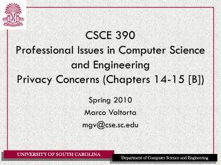 CSCE 390 Professional Issues in Computer Science and Engineering Privacy Concerns (Chapters 14-15 [B])