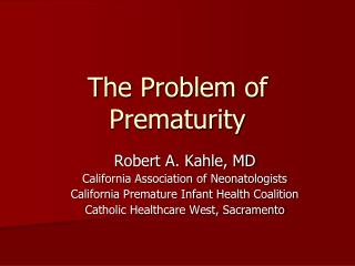The Problem of Prematurity