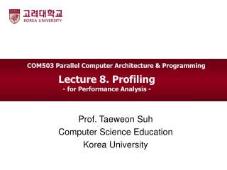 Lecture 8.  Profiling  - for Performance Analysis -