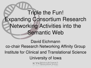 Triple  the Fun! Expanding Consortium Research Networking Activities into the Semantic Web