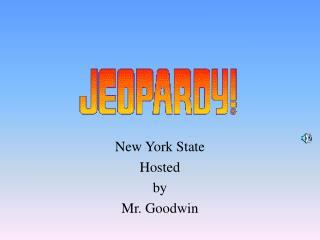New York State  Hosted by Mr. Goodwin