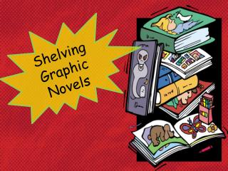 Shelving Graphic  Novels
