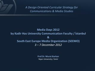 Media  Days  2012 b y  Kadir Has  University Communication Faculty  / İstanbul &