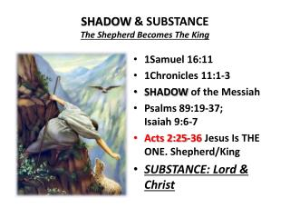 SHADOW  & SUBSTANCE The Shepherd Becomes The King