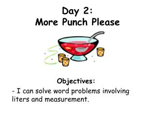 Day 2:  More Punch Please