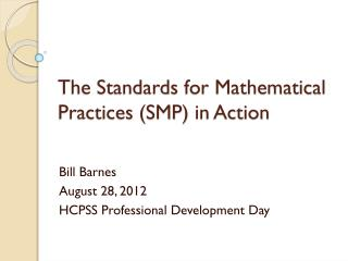 The Standards for Mathematical Practices (SMP)  i n Action