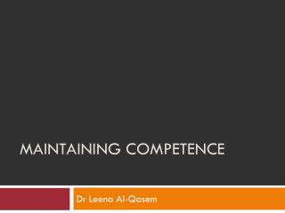 Maintaining competence
