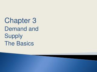 Chapter 3 Demand and Supply  The Basics