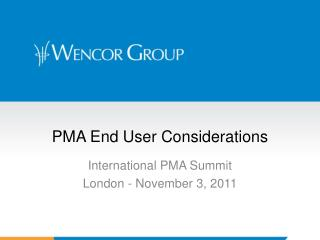 PMA End User Considerations