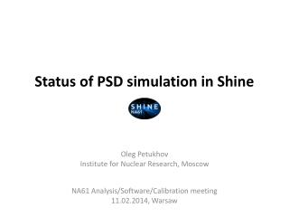 Status of PSD simulation in Shine