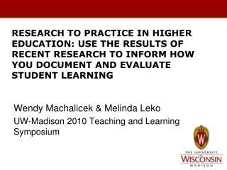 Wendy Machalicek & Melinda  Leko UW-Madison 2010 Teaching and Learning Symposium