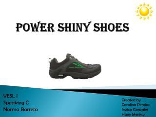 Power Shiny Shoes