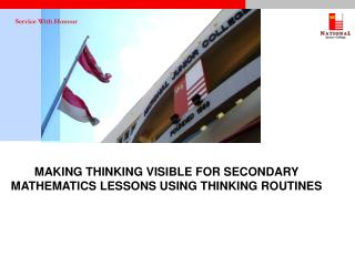 MAKING THINKING VISIBLE FOR SECONDARY MATHEMATICS LESSONS USING THINKING ROUTINES