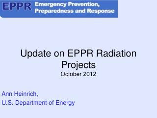 Update on EPPR Radiation Projects October 2012