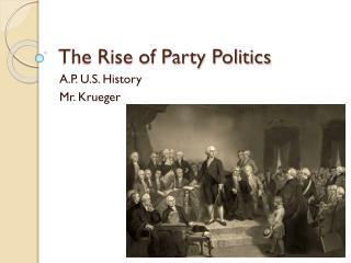 The Rise of Party Politics