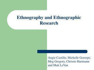 Ethnography and Ethnographic Research