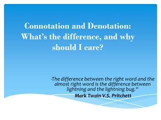 Connotation and Denotation: What's the difference, and why should I care?
