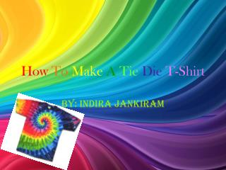 How To Make A Tie Die T-Shirt