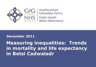 Measuring inequalities:  Trends in mortality and life expectancy in Betsi Cadwaladr