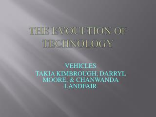 THE EVOULTION O F tECHNOLOGY