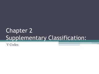 Chapter 2 Supplementary Classification:
