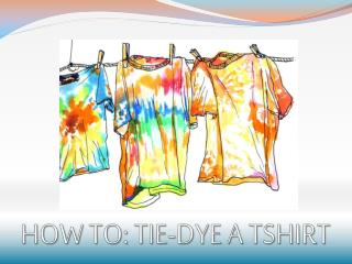 HOW TO: TIE-DYE A TSHIRT