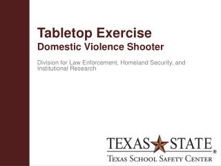 Tabletop  Exercise Domestic  Violence Shooter