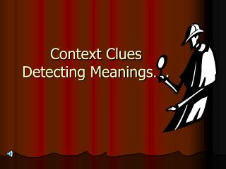 Context Clues Detecting Meanings….