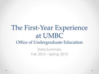 The First-Year Experience  at UMBC Office of Undergraduate Education