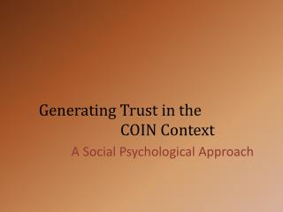 Generating Trust in the                           COIN Context