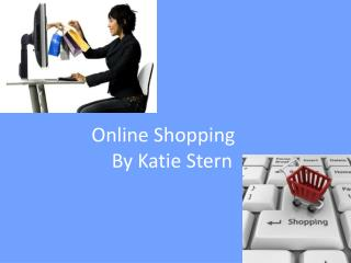 Online Shopping By Katie Stern