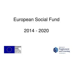 European Social Fund 2014 - 2020
