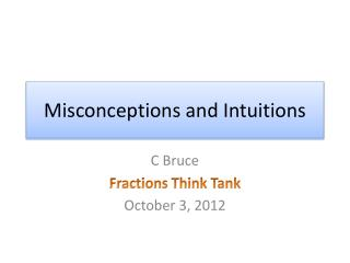 Misconceptions and Intuitions