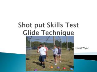 Shot put Skills Test Glide Technique
