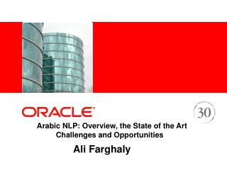Arabic NLP: Overview, the State of the Art 	                    Challenges and Opportunities