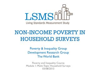 NON-INCOME POVERTY IN HOUSEHOLD SURVEYS