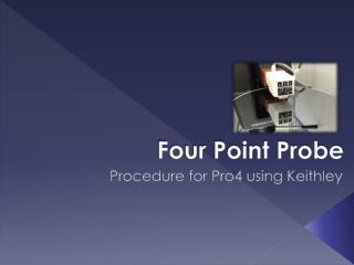 Four Point Probe